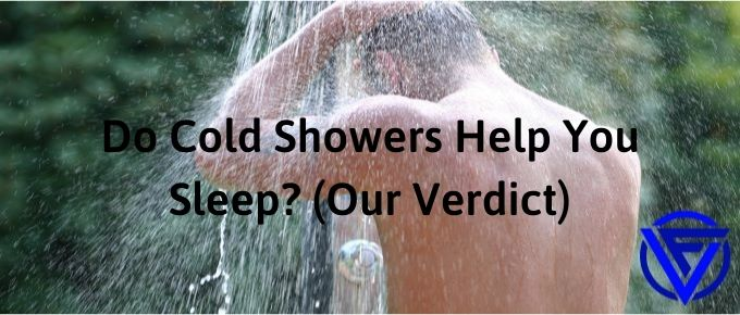 Do Cold Showers Help You Sleep? (Our Verdict)