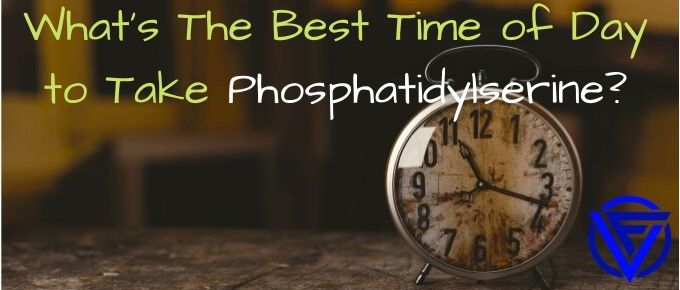 What's The Best Time Of Day To Take Phosphatidylserine?