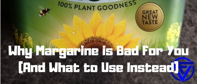 Why Margarine is Bad For You (And What To Use Instead)
