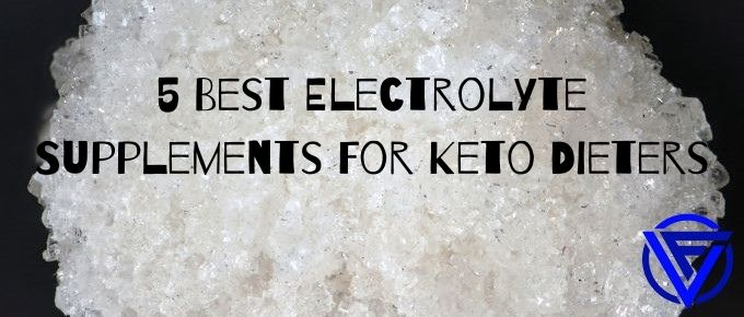 5 Best Electrolyte Supplements For Keto Dieters