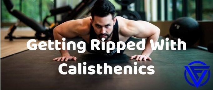 Can You Get Ripped With Calisthenics? (The Truth Revealed)