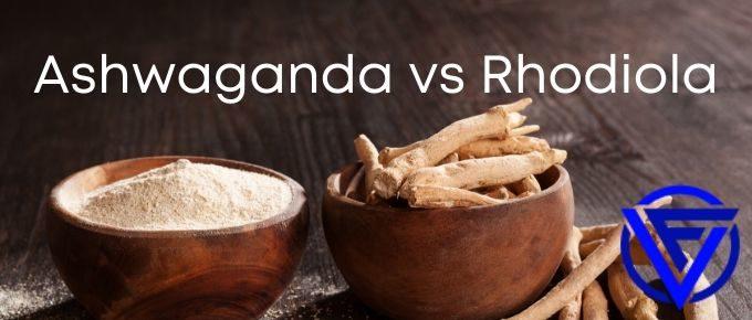 ashwagandha vs rhodiola