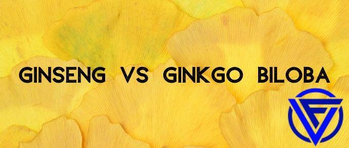 Ginseng vs Ginkgo Biloba – Which One Should You Take?