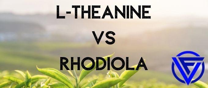 l theanine vs rhodiola